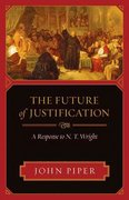 The Future of Justification 1st Edition 9781581349641 1581349645