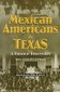 Mexican Americans in Texas 2nd edition 9780882959481 0882959484