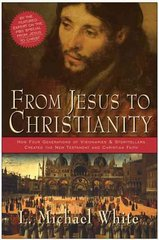 From Jesus to Christianity 0 9780060816100 0060816104