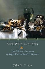 War, Wine, and Taxes 0 9780691129174 0691129177