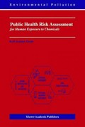 Public Health Risk Assessment for Human Exposure to Chemicals 1st edition 9781402009211 1402009216