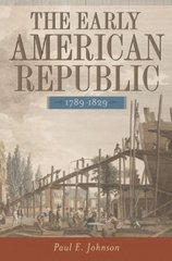 The Early American Republic, 1789-1829 1st Edition 9780195154238 0195154231