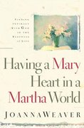 Having a Mary Heart in a Martha World 1st Edition 9781578562589 1578562589