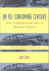 An All-Consuming Century 1st Edition 9780231113137 0231113137