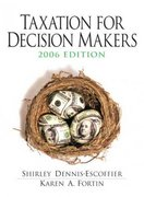 Taxation for Decision Makers 2006 3rd edition 9780131496842 0131496840