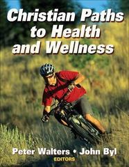 Christian Paths to Health and Wellness 1st edition 9780736062275 0736062270