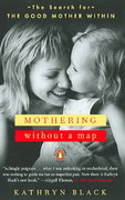 Mothering Without a Map 0 9780143034865 0143034863
