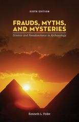 Frauds, Myths, and Mysteries: Science and Pseudoscience in Archaeology 6th edition 9780073405292 0073405299