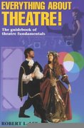 Everything about Theatre! 1st Edition 9781566080194 1566080193