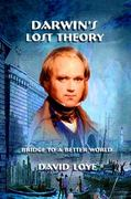 Darwin's Lost Theory 3rd edition 9780978982768 0978982762