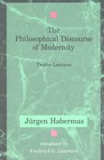 The Philosophical Discourse of Modernity 0 9780262581028 0262581027