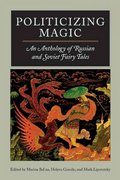 Politicizing Magic 1st Edition 9780810120327 0810120321