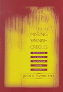 The Missing Spanish Creoles 1st edition 9780520219991 0520219996
