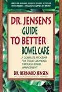 Dr. Jensen's Guide to Better Bowel Care 1st Edition 9780895295842 0895295849