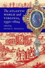 The Atlantic World and Virginia, 1550-1624 0 9780807858486 080785848X