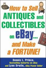 How to Sell Antiques and Collectibles on eBay... And Make a Fortune! 1st edition 9780071762731 0071762736