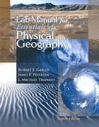 Lab Manual for Gabler/Petersen/Trepasso's Essentials of Physical Geography 8th edition 9780495011910 0495011916