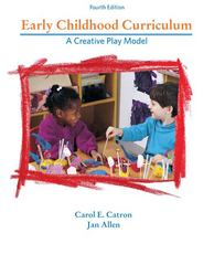 Early Childhood Curriculum: A Creative Play Model 4th Edition 9780131711112 0131711113