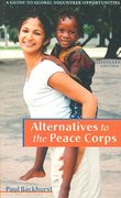 Alternatives to the Peace Corps 11th edition 9780935028997 0935028994