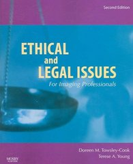 Ethical and Legal Issues for Imaging Professionals 2nd Edition 9780323045995 0323045995