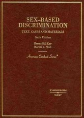 Text, Cases and Materials on Sex-Based Discrimination 6th edition 9780314161413 0314161414