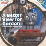 A Better View for Gordon (Thomas & Friends) 0 9780375811579 0375811575