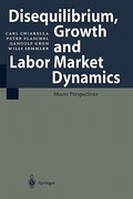 Disequilibrium, Growth and Labor Market Dynamics 0 9783540649090 3540649093