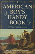 The American Boy's Handy Book 0 9781586670658 1586670654