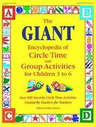 The Giant Encyclopedia of Circle Time and Group Activities for Children 3 to 6 0 9780876591819 0876591810