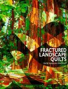Fractured Landscape Quilts - Print on Demand Edition 0 9781571200167 1571200169