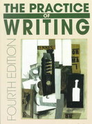The Practice of Writing 4th edition 9780312103125 0312103123