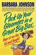 Pack up Your Gloomies in a Great Big Box, Then Sit on the Lid and Laugh! 0 9780849933646 0849933641