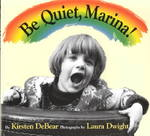 Be Quiet Marina! 1st edition 9781887734790 1887734791
