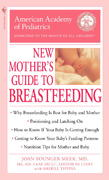 The American Academy of Pediatrics New Mother's Guide to Breastfeeding 0 9780553588705 0553588702
