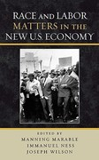 Race and Labor Matters in the New U. S. Economy 0 9780742546905 074254690X