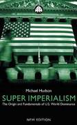 Super Imperialism: The Origin and Fundamentals of U.S. World Dominance 2nd edition 9780745319896 0745319890