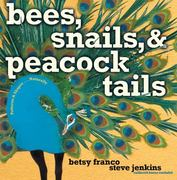 Bees, Snails, & Peacock Tails 0 9781416903864 1416903860