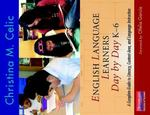 English Language Learners Day by Day, K-6 1st Edition 9780325026824 0325026823
