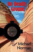 On Deadly Ground 1st edition 9781590586921 1590586921
