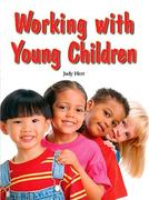 Working with Young Children 6th Edition 9781590708132 159070813X