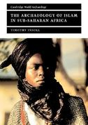 The Archaeology of Islam in Sub-Saharan Africa 0 9780521657020 0521657024