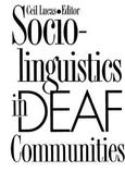 Sociolinguistics in Deaf Communities 0 9781563680366 156368036X