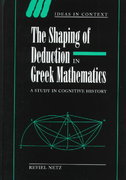 The Shaping of Deduction in Greek Mathematics 0 9780521541206 0521541204