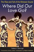 Where Did Our Love Go? 1st Edition 9780252074981 025207498X