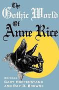 The Gothic World of Anne Rice 0 9780879727086 087972708X