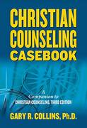 Christian Counseling Casebook 3rd Edition 9781418516604 1418516600