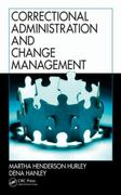 Correctional Administration and Change Management 1st Edition 9781439803936 1439803935