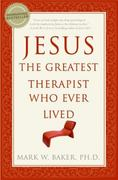 Jesus, the Greatest Therapist Who Ever Lived 1st Edition 9780061374777 0061374776