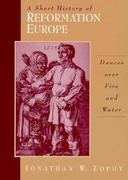 A Short History of Reformation Europe 1st edition 9780131815612 013181561X