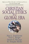 Christian Social Ethics in a Global Era 0 9780687003358 0687003350